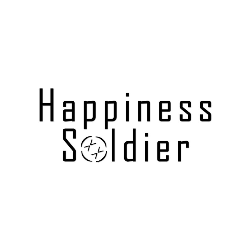 Happiness Soldier - Black Text Design by Happiness Soldiers Artist Shop