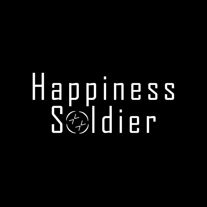 Happiness Soldier - White Text Design by Happiness Soldiers Artist Shop