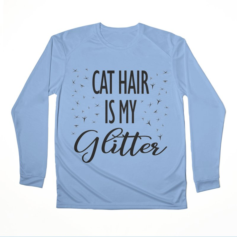 Cat Hair Is My Glitter (LG Design) Women's Longsleeve T-Shirt by The Humane Society of the Black Hills