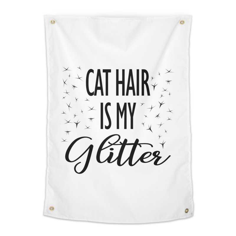Cat Hair Is My Glitter (LG Design) Home Tapestry by The Humane Society of the Black Hills