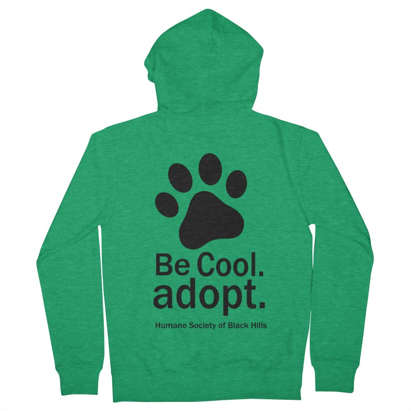 Be Cool. Adopt. Men's Zip-Up Hoody by The Humane Society of the Black Hills