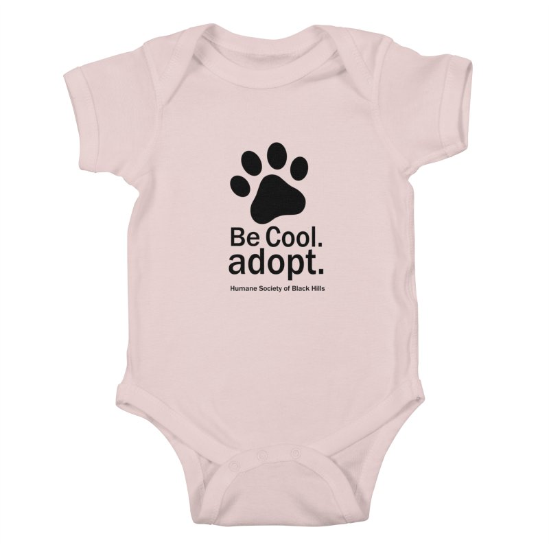Be Cool. Adopt. Kids Baby Bodysuit by The Humane Society of the Black Hills