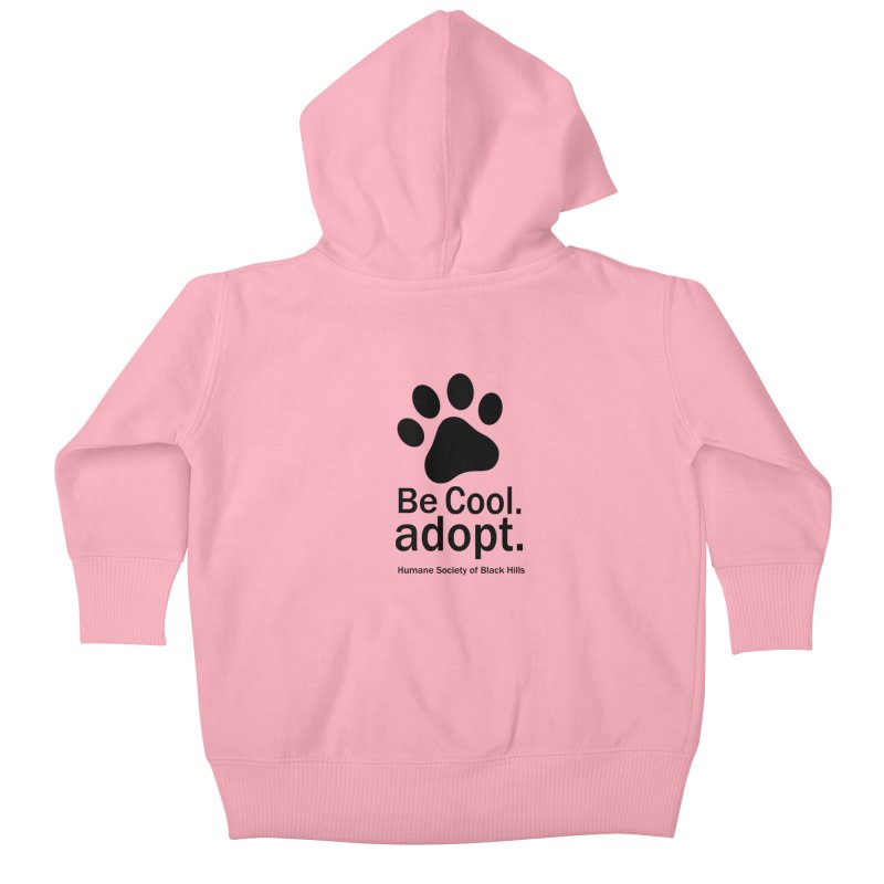 Be Cool. Adopt. Kids Baby Zip-Up Hoody by The Humane Society of the Black Hills