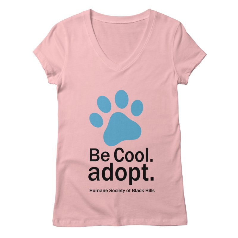 Be Cool. Adopt - Blue Women's V-Neck by The Humane Society of the Black Hills