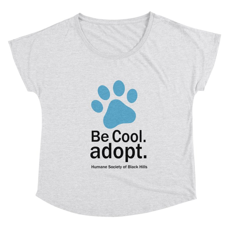 Women's None by The Humane Society of the Black Hills