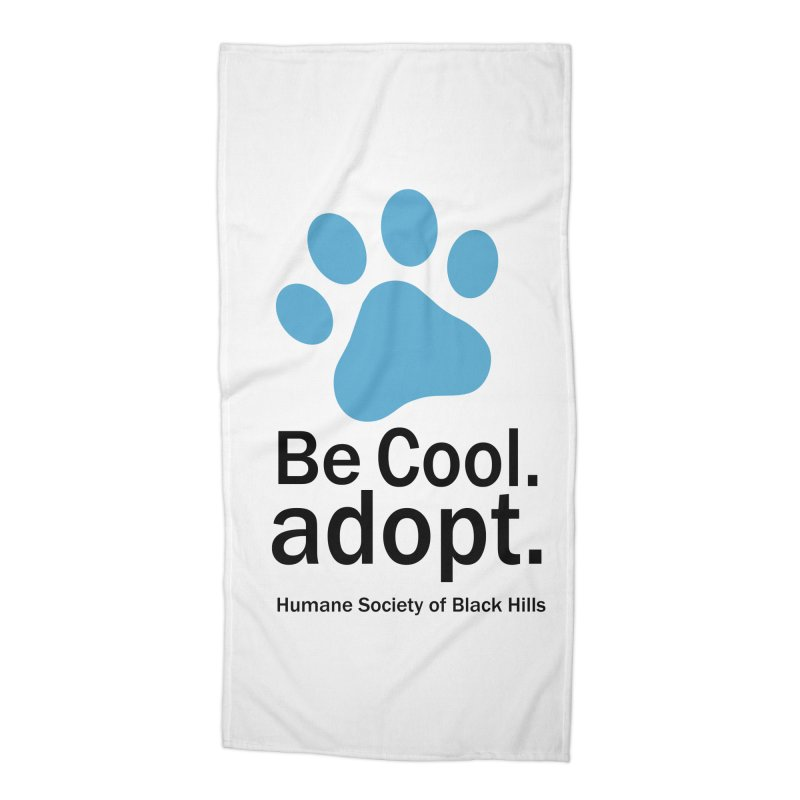 Be Cool. Adopt - Blue Accessories Beach Towel by The Humane Society of the Black Hills
