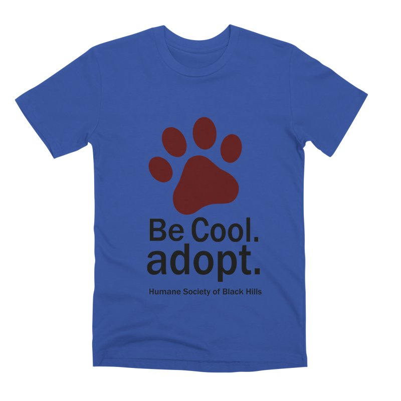 Be Cool. Adopt - Maroon Men's T-Shirt by The Humane Society of the Black Hills