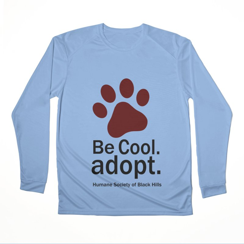 Be Cool. Adopt - Maroon Women's Longsleeve T-Shirt by The Humane Society of the Black Hills
