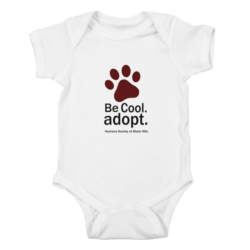 Be Cool. Adopt - Maroon Kids Baby Bodysuit by The Humane Society of the Black Hills