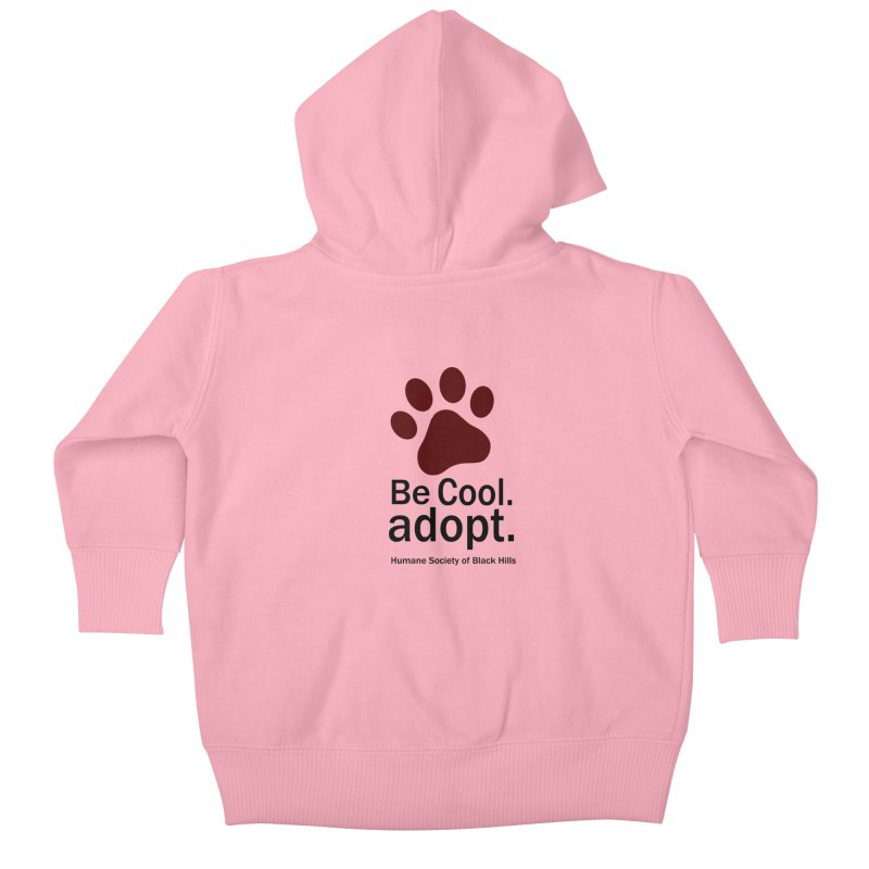 Be Cool. Adopt - Maroon Kids Baby Zip-Up Hoody by The Humane Society of the Black Hills