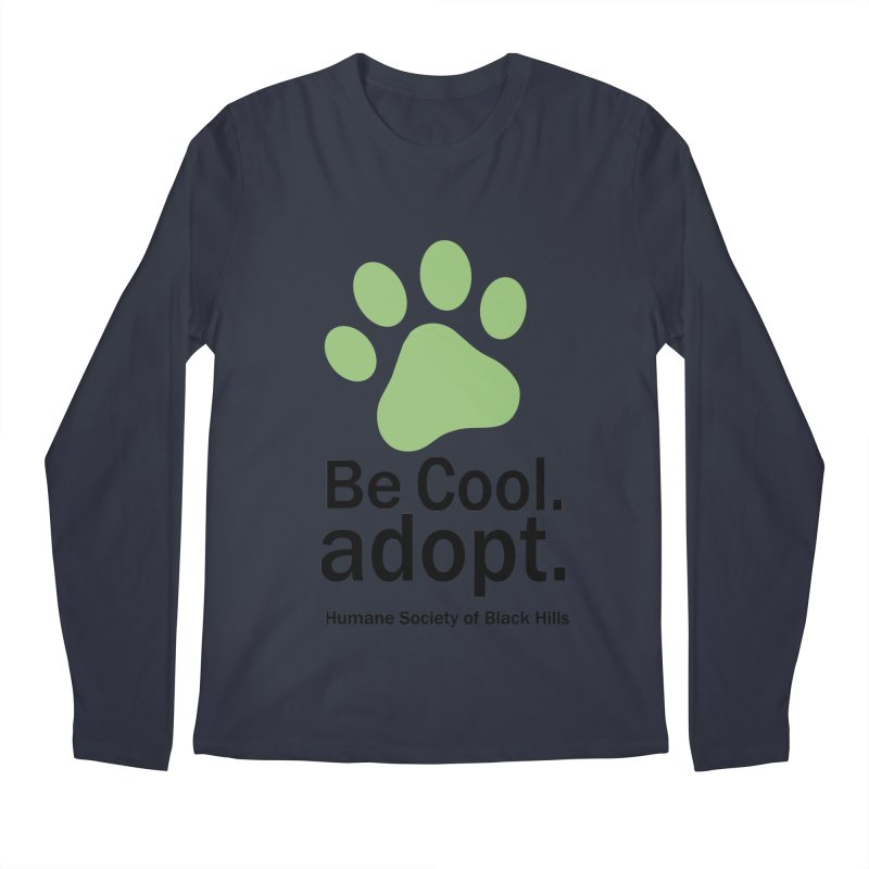 Be Cool. Adopt - Green Men's Longsleeve T-Shirt by The Humane Society of the Black Hills