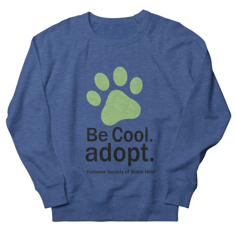 Be Cool. Adopt - Green Men's Sweatshirt by The Humane Society of the Black Hills