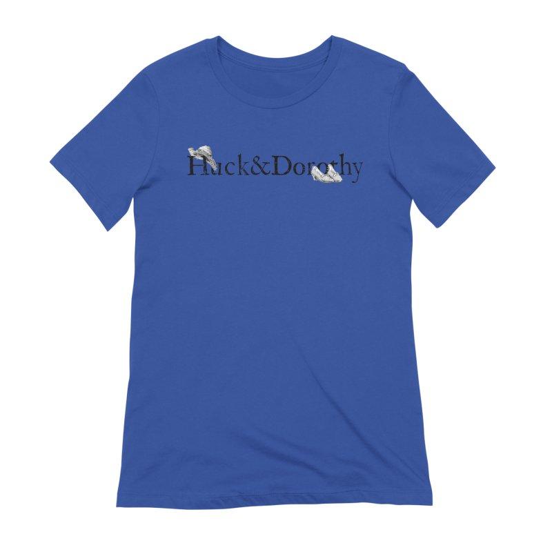 Huck&Dorothy Women's T-Shirt by Huck&Dorothy Gear