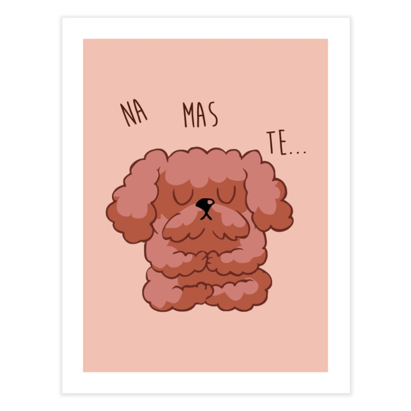 Namaste Poodle Home Fine Art Print by huebucket's Artist Shop