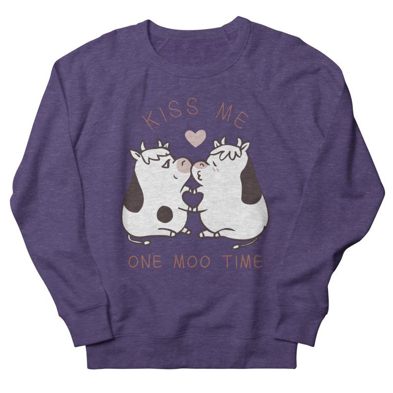Kiss me one moo time Women's French Terry Sweatshirt by huebucket's Artist Shop