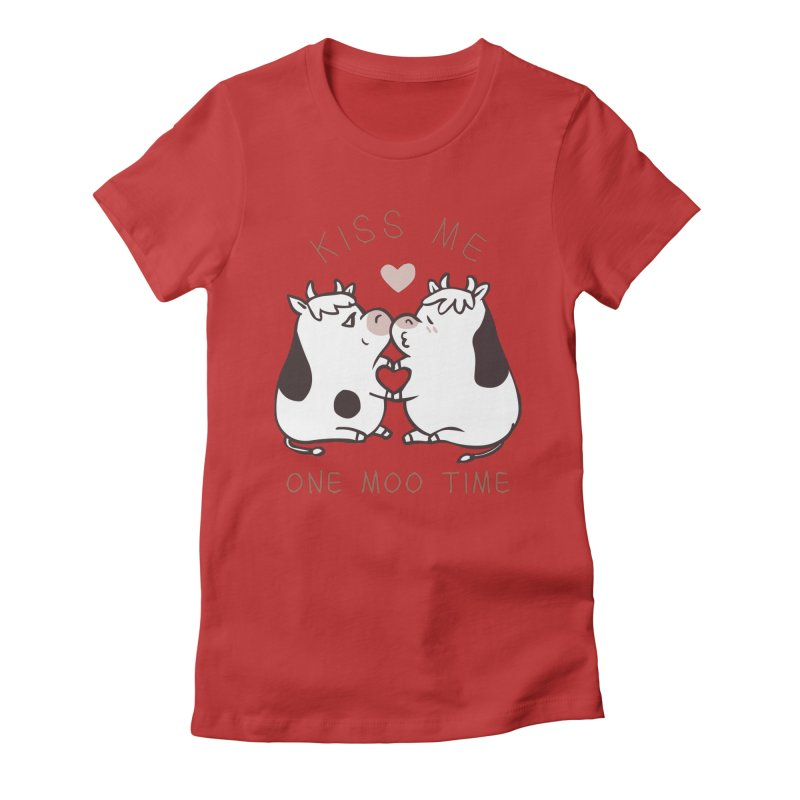 Kiss me one moo time Women's Fitted T-Shirt by huebucket's Artist Shop