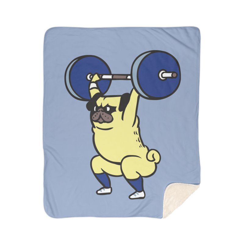 The snatch weightlifting Pug Home Sherpa Blanket Blanket by huebucket's Artist Shop
