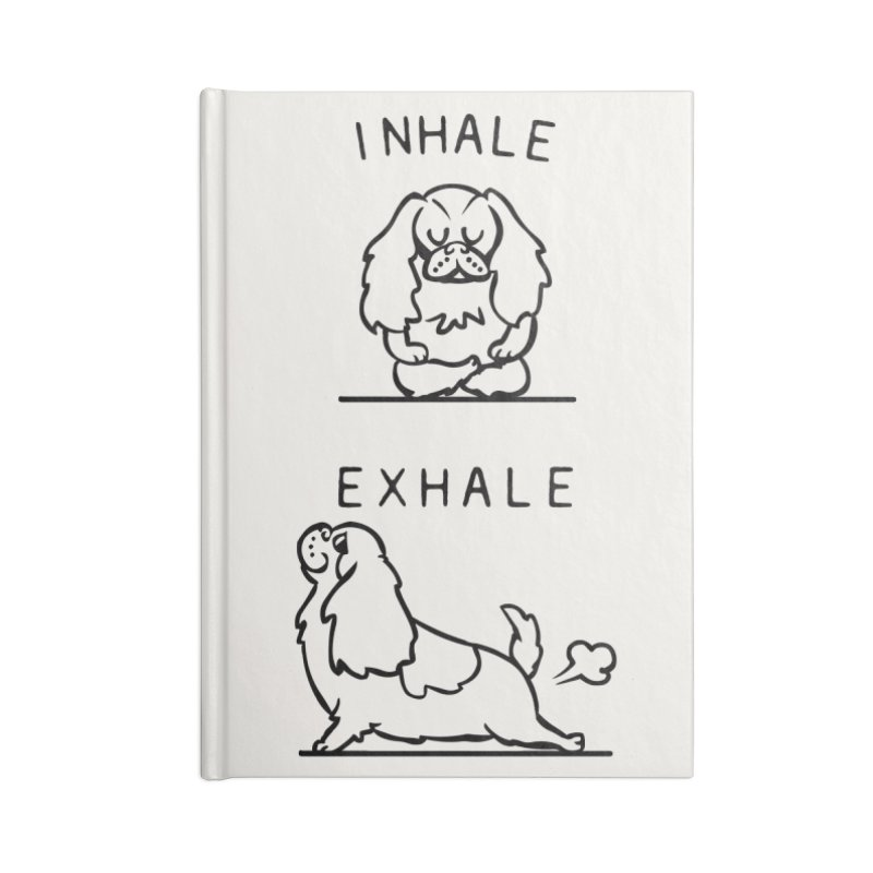 Inhale Exhale Cavalier King Charles Spaniel Accessories Lined Journal Notebook by huebucket's Artist Shop