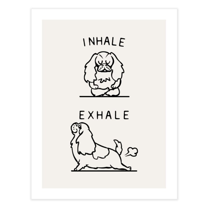 Inhale Exhale Cavalier King Charles Spaniel Home Fine Art Print by huebucket's Artist Shop