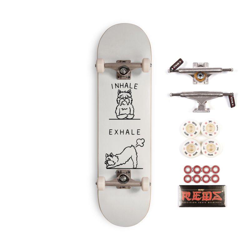 Inhale Exhale Yorkshire Terrier Accessories Complete - Pro Skateboard by huebucket's Artist Shop