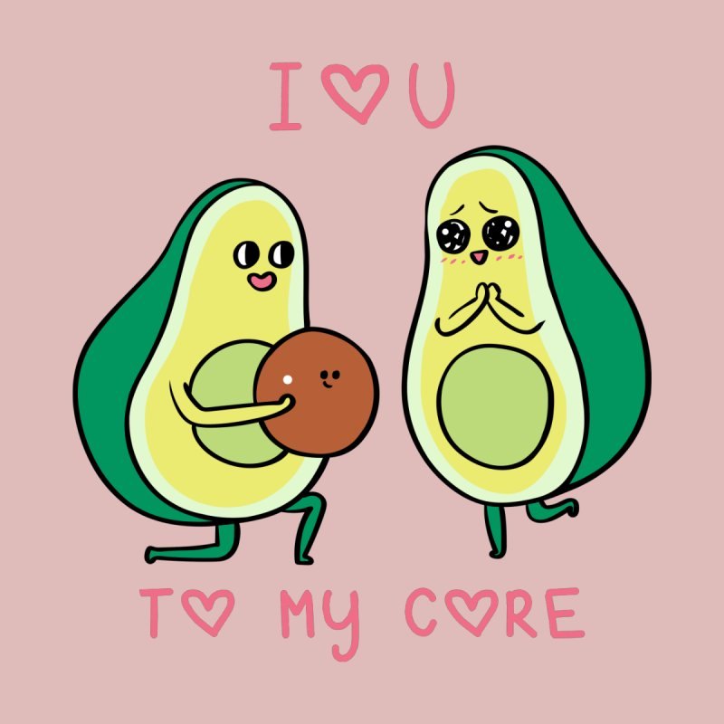Love U to My Core Avocado by huebucket's Artist Shop