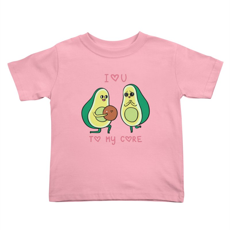 Love U to My Core Avocado Kids Toddler T-Shirt by huebucket's Artist Shop