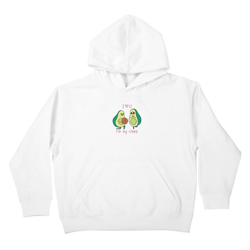Love U to My Core Avocado Kids Pullover Hoody by huebucket's Artist Shop