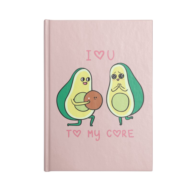 Love U to My Core Avocado Accessories Lined Journal Notebook by huebucket's Artist Shop