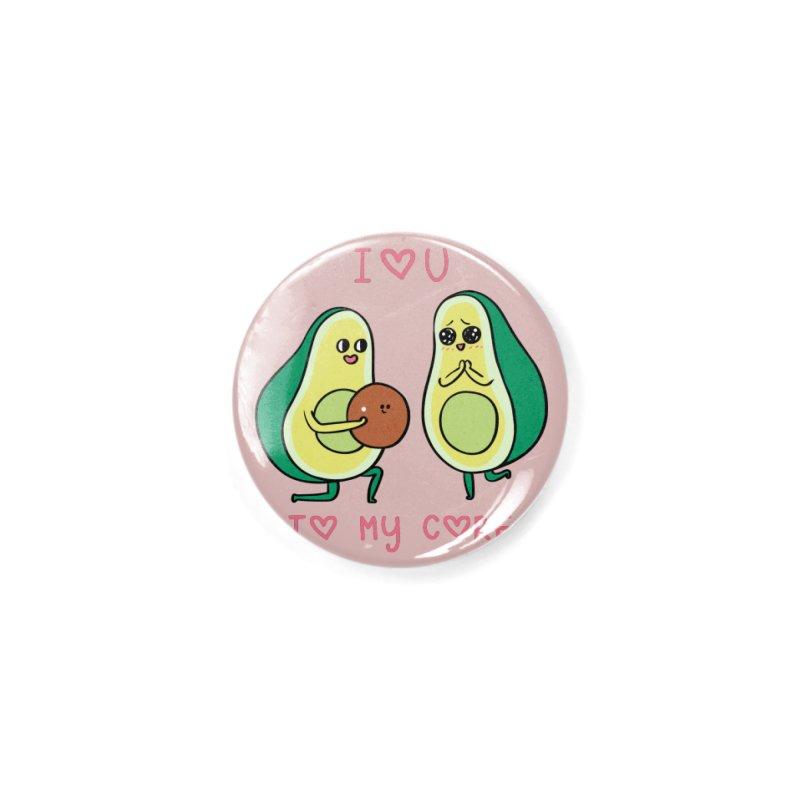 Love U to My Core Avocado Accessories Button by huebucket's Artist Shop