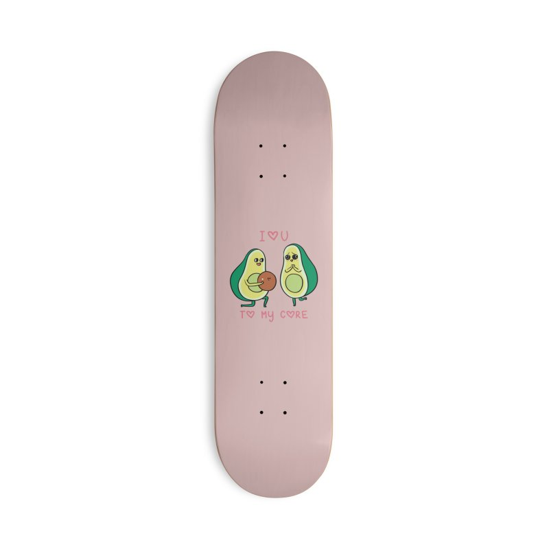 Love U to My Core Avocado Accessories Deck Only Skateboard by huebucket's Artist Shop