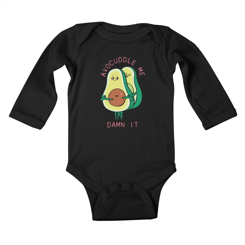 Avocuddle Me Damn It Kids Baby Longsleeve Bodysuit by huebucket's Artist Shop