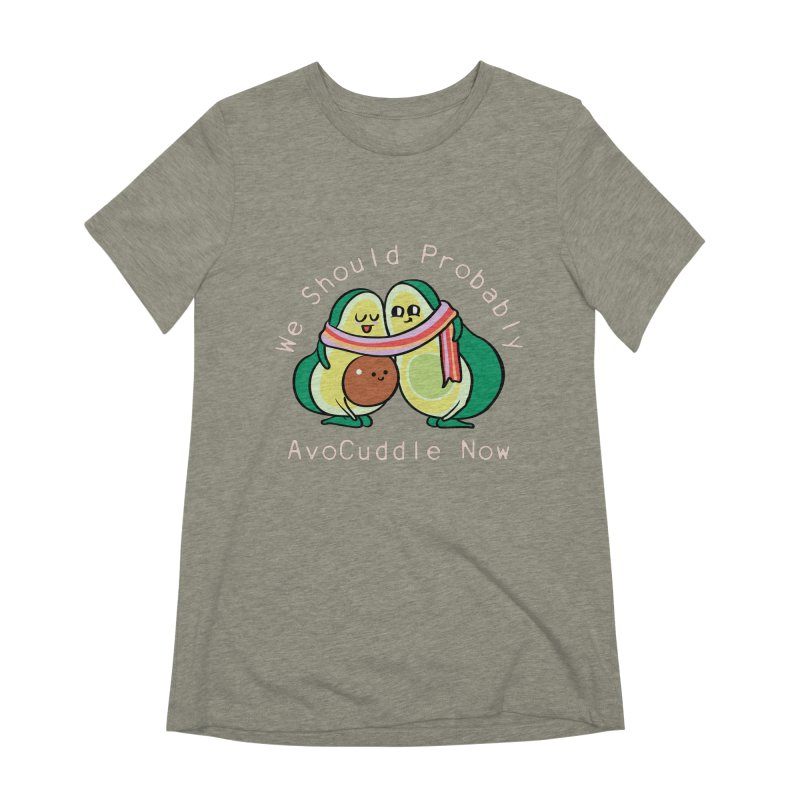 We Should Probably AvoCuddle Now Women's Extra Soft T-Shirt by huebucket's Artist Shop