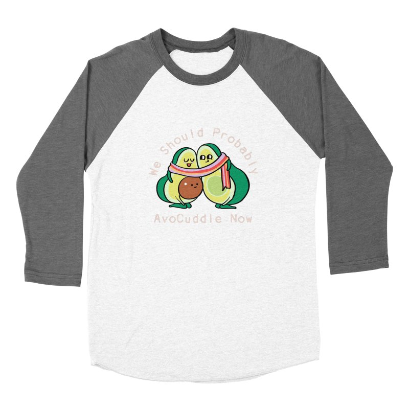 We Should Probably AvoCuddle Now Women's Longsleeve T-Shirt by huebucket's Artist Shop