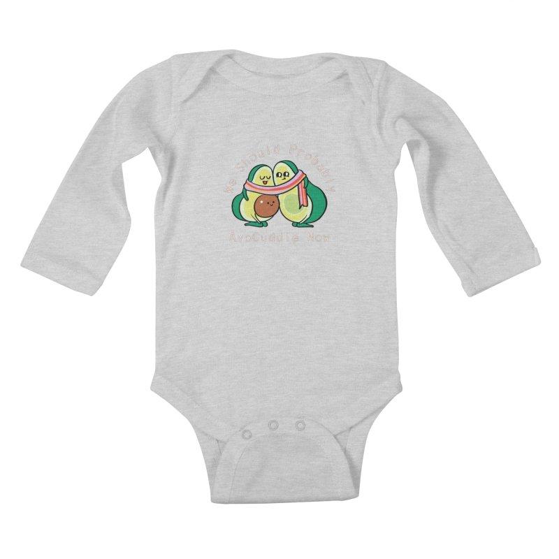 We Should Probably AvoCuddle Now Kids Baby Longsleeve Bodysuit by huebucket's Artist Shop
