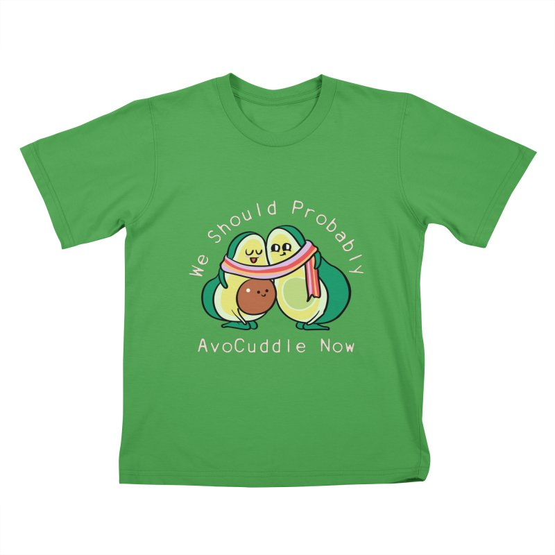 We Should Probably AvoCuddle Now Kids T-Shirt by huebucket's Artist Shop