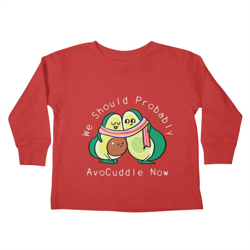 We Should Probably AvoCuddle Now Kids Toddler Longsleeve T-Shirt by huebucket's Artist Shop