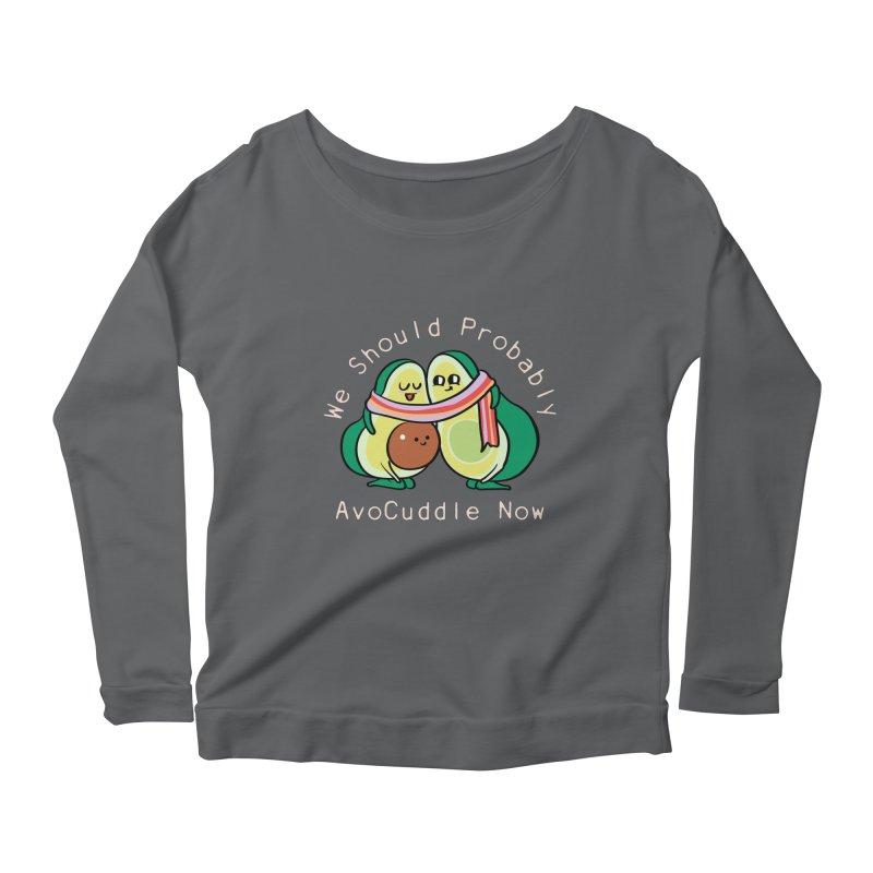 We Should Probably AvoCuddle Now Women's Longsleeve T-Shirt by huebucket's Artist Shop