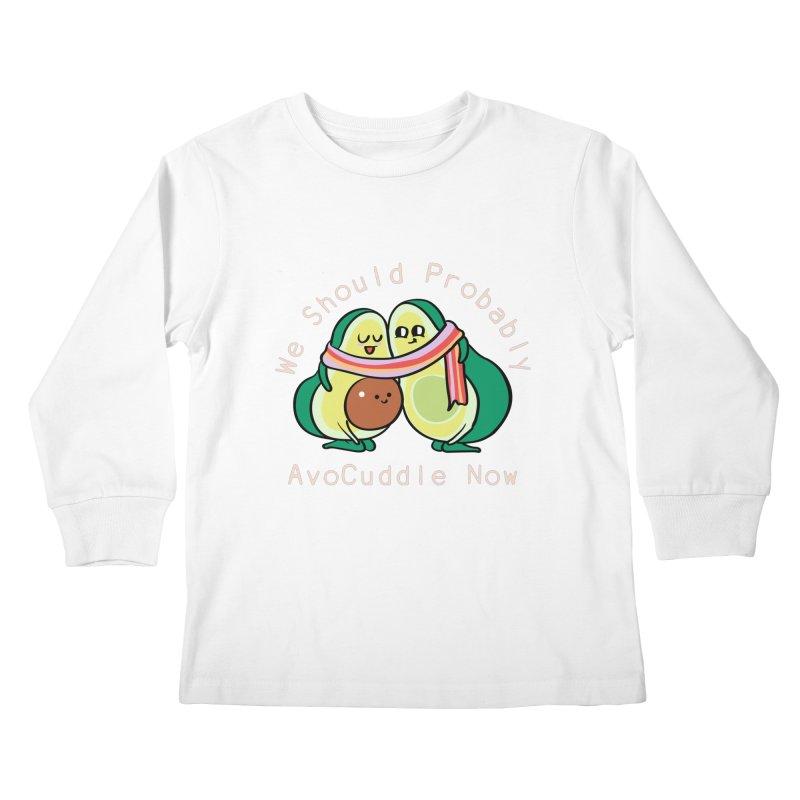 We Should Probably AvoCuddle Now Kids Longsleeve T-Shirt by huebucket's Artist Shop