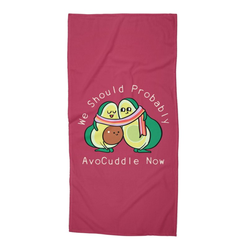 We Should Probably AvoCuddle Now Accessories Beach Towel by huebucket's Artist Shop