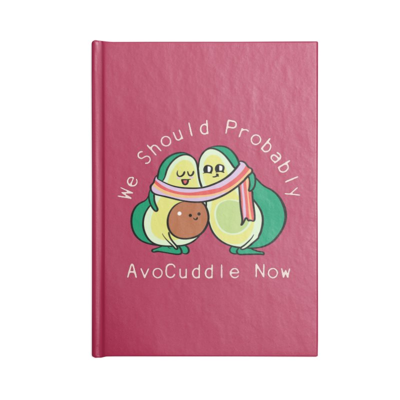 We Should Probably AvoCuddle Now Accessories Blank Journal Notebook by huebucket's Artist Shop