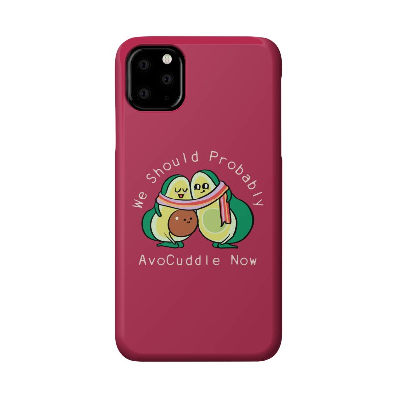 We Should Probably AvoCuddle Now Accessories Phone Case by huebucket's Artist Shop