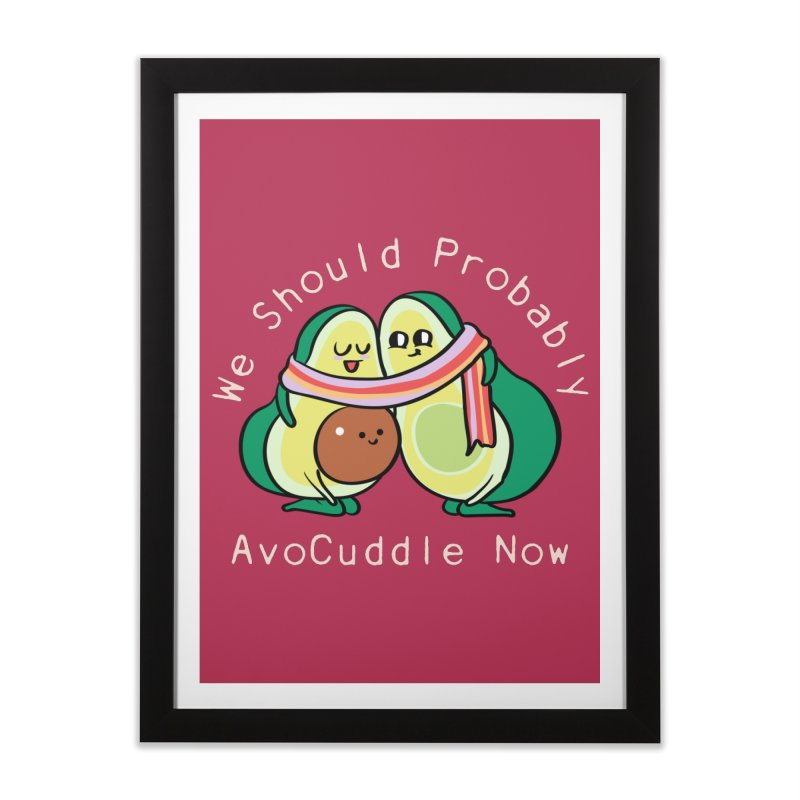 We Should Probably AvoCuddle Now Home Framed Fine Art Print by huebucket's Artist Shop