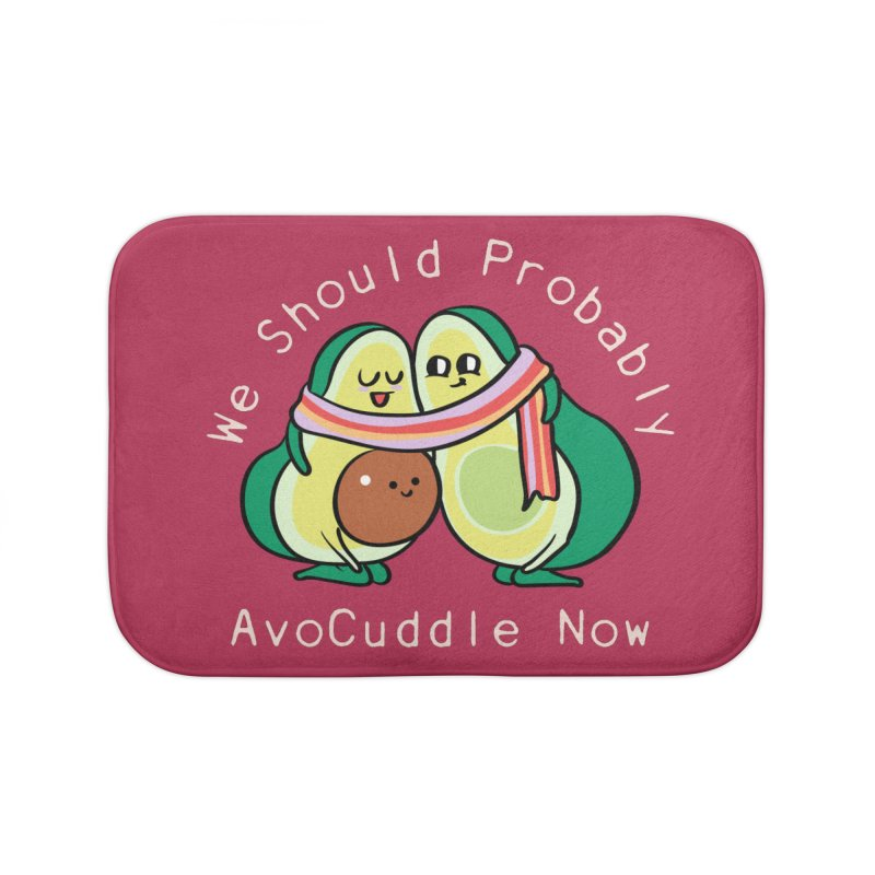 We Should Probably AvoCuddle Now Home Bath Mat by huebucket's Artist Shop