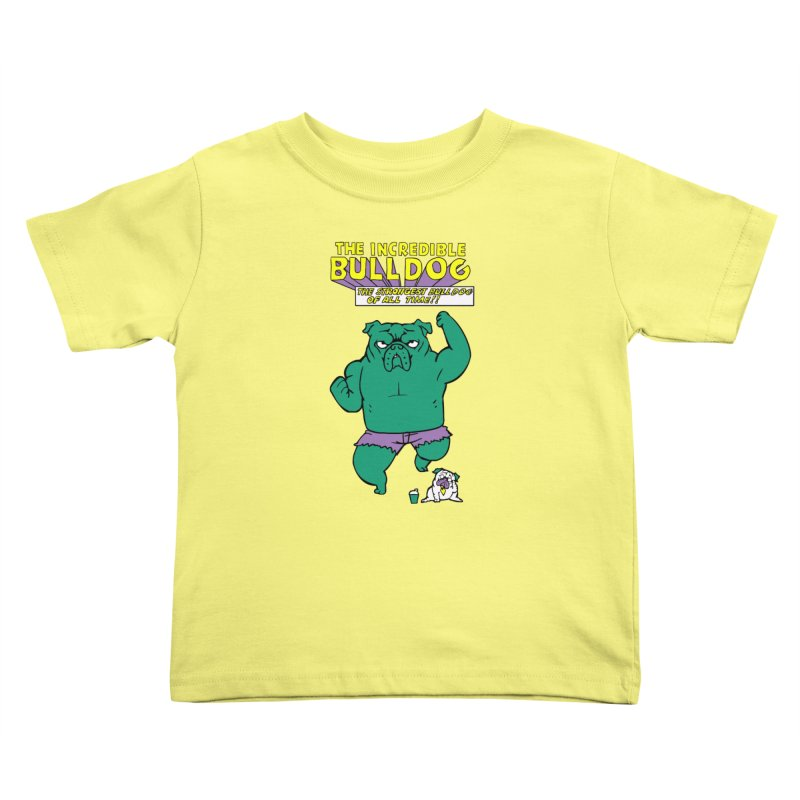 The Incredible English Bulldog Kids Toddler T-Shirt by huebucket's Artist Shop