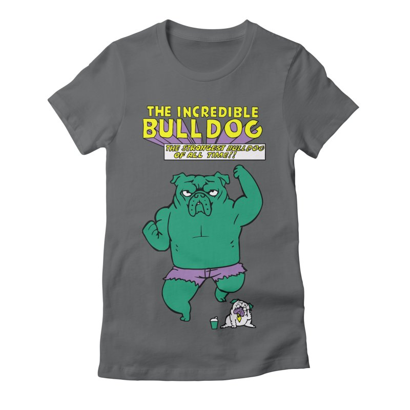 The Incredible English Bulldog Women's Fitted T-Shirt by huebucket's Artist Shop