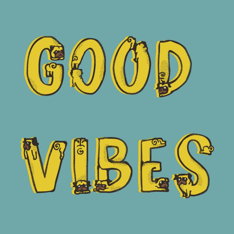 Good Vibes Pugs by huebucket's Artist Shop