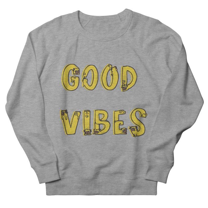 Good Vibes Pugs Men's Sweatshirt by huebucket's Artist Shop