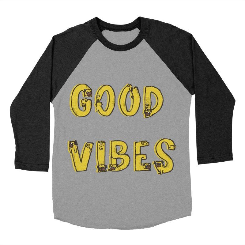 Good Vibes Pugs Men's Baseball Triblend T-Shirt by huebucket's Artist Shop