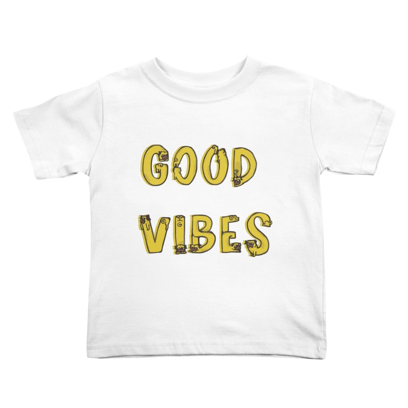 Good Vibes Pugs Kids Toddler T-Shirt by huebucket's Artist Shop