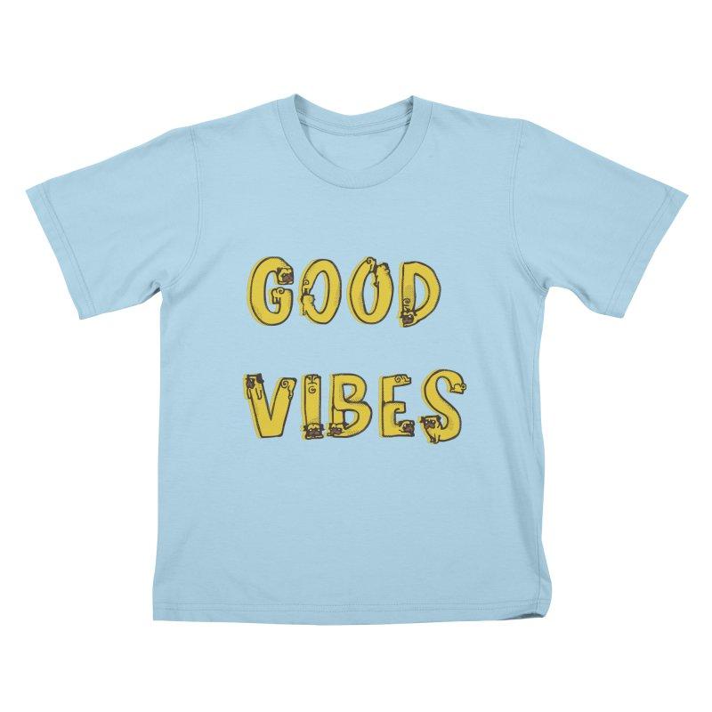 Good Vibes Pugs Kids T-shirt by huebucket's Artist Shop